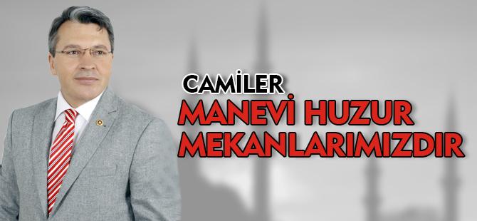 CAMİLER MANEVİ HUZUR MEKANIDIR