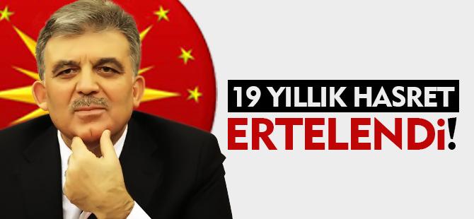 19 YILLIK HASRET ERTELENDİ