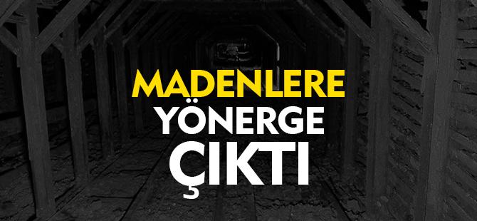 MADENLERE YÖNERGE ÇIKTI