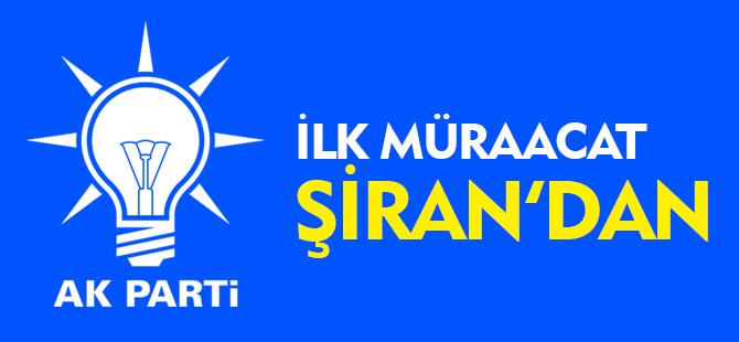 AK PARTİ'YE İLK MÜRACAAT ŞİRAN'DAN