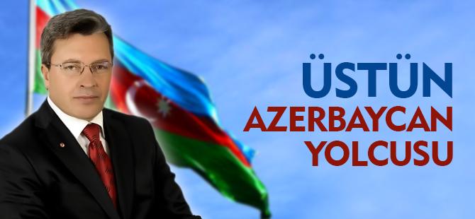 ÜSTÜN AZERBAYCAN YOLCUSU