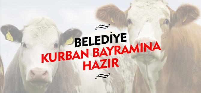 BELEDİYESİ KURBAN BAYRAMINA HAZIR