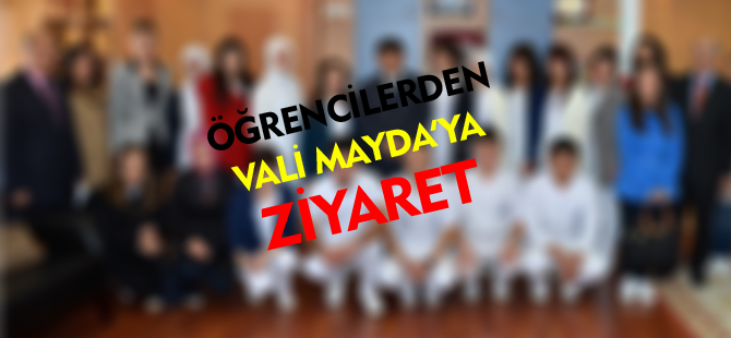 ÖĞRENCİLERDEN VALİ MAYDA'YA ZİYARET