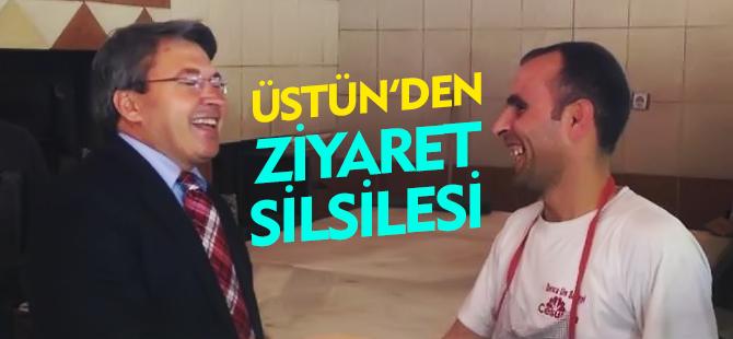 ÜSTÜN'DEN ZİYARET SİLSİLESİ