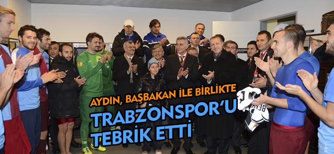 AYDIN, BAŞBAKAN İLE TRABZONSPOR'U TEBRİK ETTİ