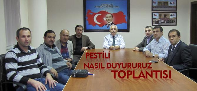 ''PESTİL'İ NASIL DUYURURUZ''  TOPLANTISI
