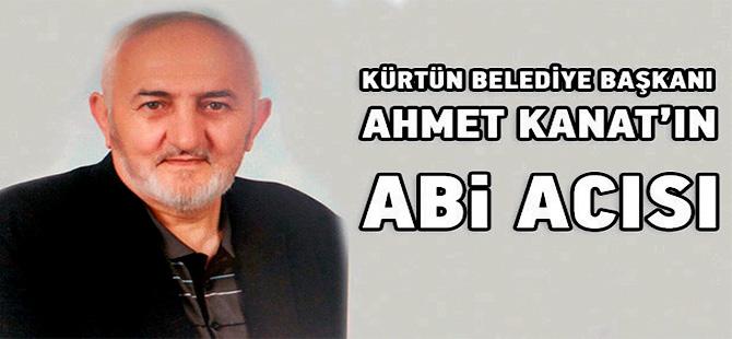 AHMET KANAT'IN ABİ ACISI
