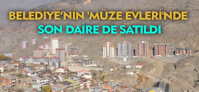 BELEDİYE'NİN 'MÜZE EVLERİ'NDE SON DAİRE DE SATILDI