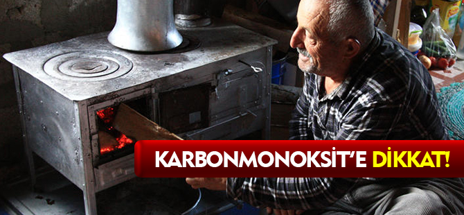 KARBONMONOKSİT'E DİKKAT