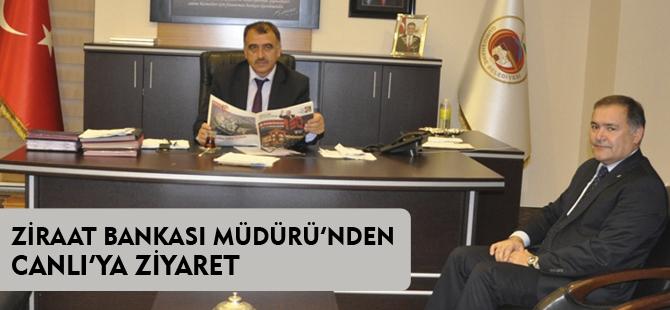 ZİRAAT BANKASI MÜDÜRÜ CANLI'YI ZİYARET ETTİ