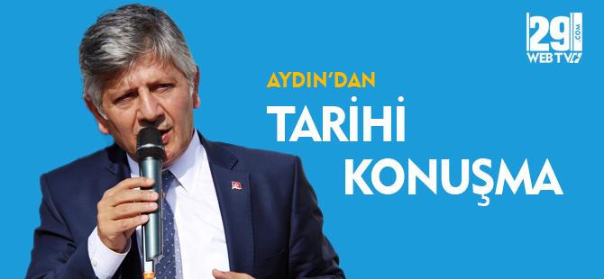 AYDIN'DAN TARİHİ KONUŞMA