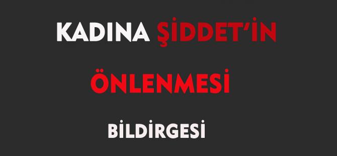 KADINA ŞİDDET'İN ÖNLENMESİ BİLDİRGESİ