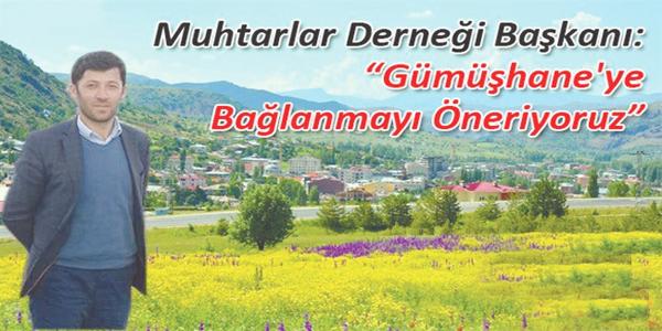 GÜMÜŞHANE'YE BAĞLANMAK İSTİYORLAR