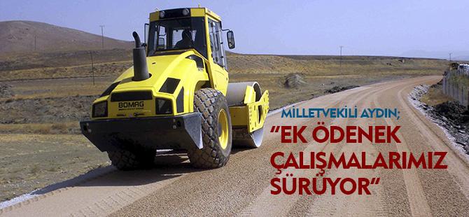 """""""EK ÖDENEK ÇALIŞMALARIMIZ SÜRÜYOR"""""""