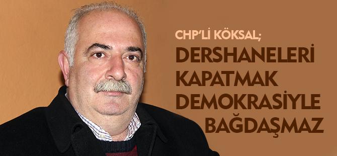 """""""DERSHANELERİ KAPATMAK DEMOKRASİYLE BAĞDAŞMAZ"""""""