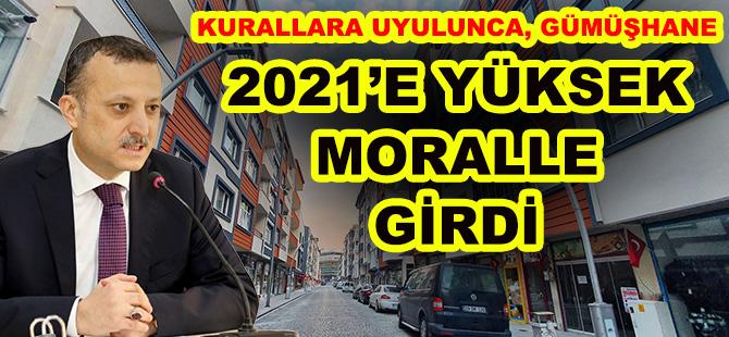 KURALLARA UYULUNCA, GÜMÜŞHANE 2021'E YÜKSEK MORALLE GİRDİ