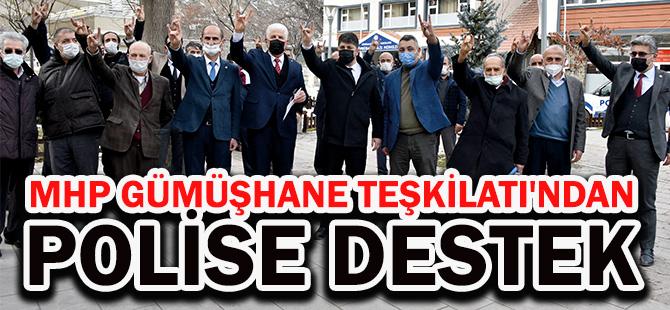 MHP GÜMÜŞHANE TEŞKİLATI'NDAN POLİSE DESTEK