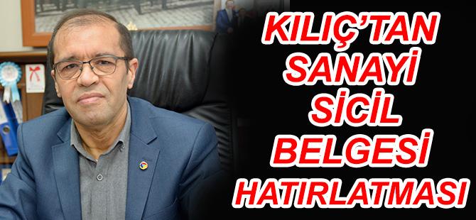 KILIÇ'TAN SANAYİ SİCİL BELGESİ HATIRLATMASI