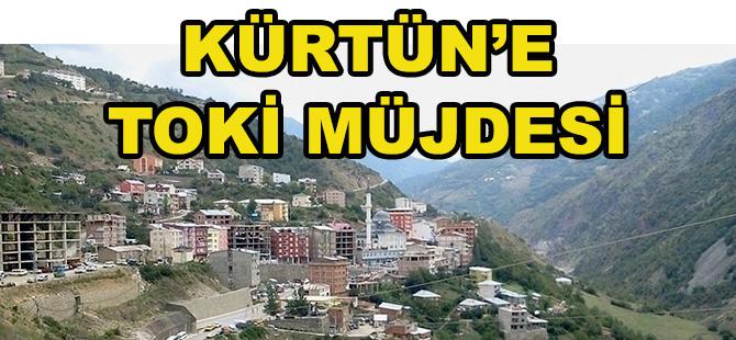 KÜRTÜN'E TOKİ MÜJDESİ
