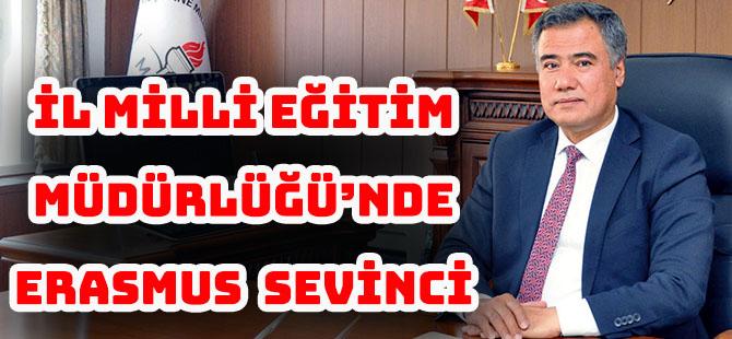 İL MİLLİ EĞİTİM MÜDÜRLÜĞÜ'NDE  ERASMUS  SEVİNCİ