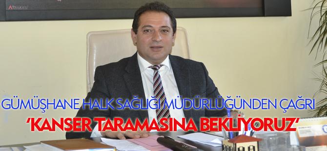 ''KANSER TARAMASINA BEKLİYORUZ''