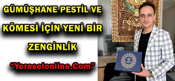 """GÜMÜŞHANE PESTİL VE KÖMESİ İÇİN YENİ BİR ZENGİNLİK """"Yoreselonline.Com"""""""