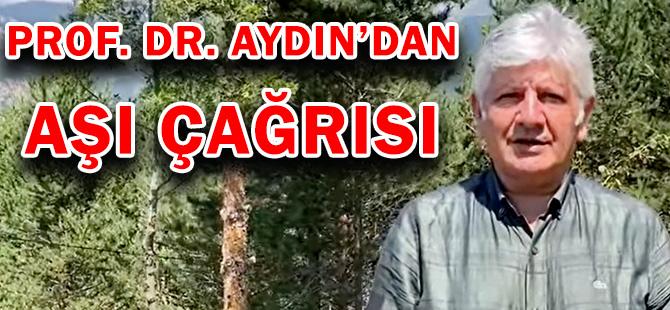 PROF. DR. AYDIN'DAN AŞI ÇAĞRISI
