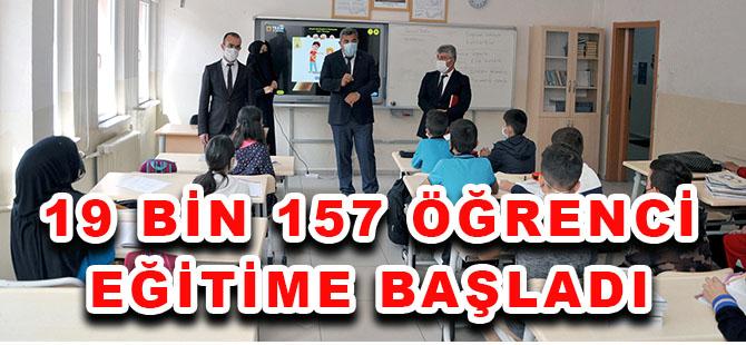 19 BİN 157 ÖĞRENCİ EĞİTİME BAŞLADI