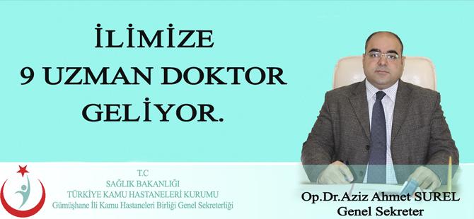 İLİMİZE 9 UZMAN DOKTOR GELİYOR