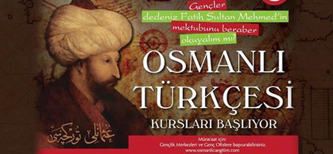 OSMANLI TÜRKÇESİ KURSU BAŞLIYOR