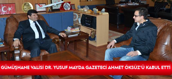 GÜMÜŞHANE VALİSİ DR. YUSUF MAYDA GAZETECİ AHMET ÖKSÜZ'Ü KABUL ETTİ