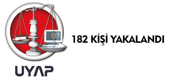 182 KİŞİ YAKALANDI