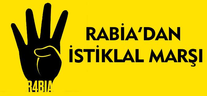 RABİA'DAN İSTİKLAL MARŞI