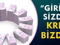 """""""GİRİŞİM SİZDEN, KREDİ BİZDEN"""""""