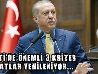 AK PARTİ'DE ÖNEMLİ 3 KRİTER!