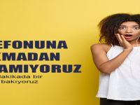 CEP TELEFONUNA BAKMADAN YAPAMIYORUZ