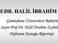 PROF.DR. HALİL İBRAHİM ZEYBEK İLE HAFTANIN KONUĞU RÖPORTAJI