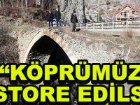 """""""KÖPRÜMÜZ RESTORE EDİLSİN"""""""