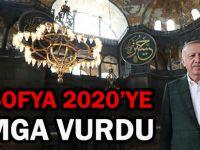 AYASOFYA 2020'YE DAMGA VURDU
