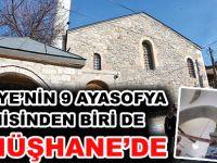 TÜRKİYE'NİN 9 AYASOFYA CAMİSİNDEN BİRİ DE GÜMÜŞHANE'DE