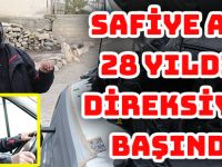 SAFİYE ANA 28 YILDIR DİREKSİYON BAŞINDA