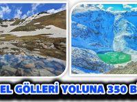 ARTABEL GÖLLERİ YOLUNA 350 BİN LİRA