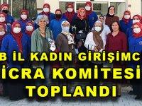 TOBB İL KADIN GİRİŞİMCİLER İCRA KOMİTESİ TOPLANDI
