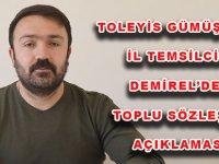 TOLEYİS GÜMÜŞHANE İL TEMSİLCİSİ  DEMİREL'DEN TOPLU SÖZLEŞME AÇIKLAMASI